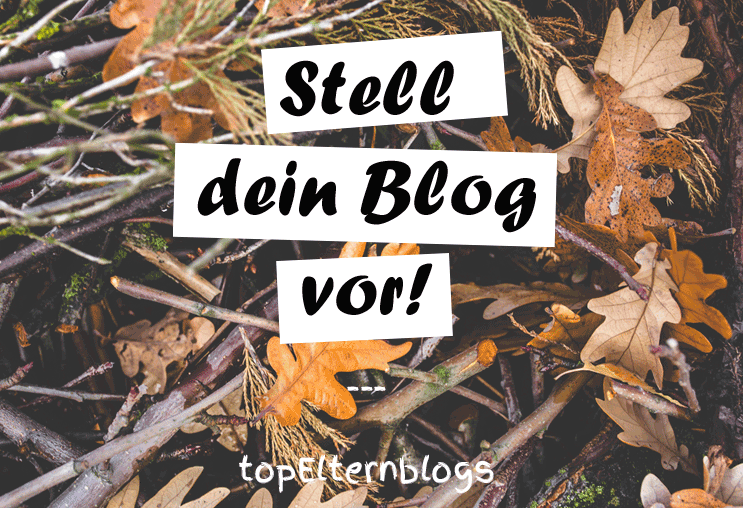 stell dein blog vor / blogverzeichnis topelternblogs
